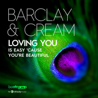 Barclay & Cream - Loving You (Is Easy 'Cause You're Beautiful)