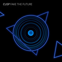 Cusp - Fake The Future