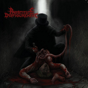 Prostitute Disfigurement - Happily To The Gallows (Explicit)