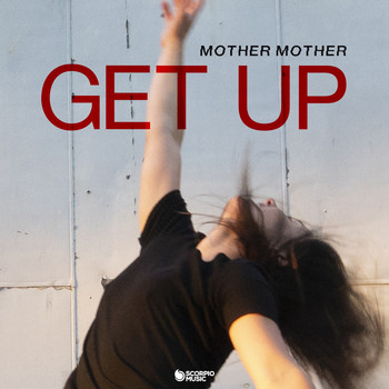 Mother Mother - Get Up