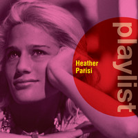 Heather Parisi - Playlist: Heather Parisi