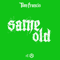 Tom Francis - Same Old