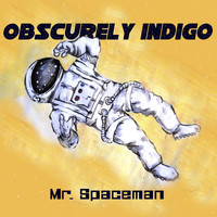 Obscurely Indigo - Mr. Spaceman (feat. Lindiwe Msweli)