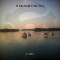 B-Side - It Started That Way