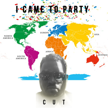 Cut - I Came to Party