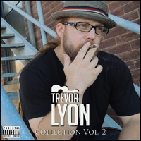 Trevor Lyon - Collection Vol. 2 (Explicit)