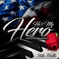 Stella Whittle - He's My Hero
