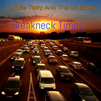 Charlie Tarry and the Outlaws - Breakneck Times