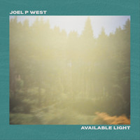 Joel P West - Available Light