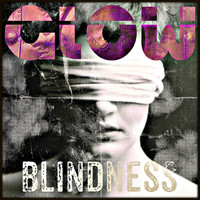 Glow - Blindness