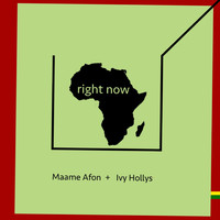 Maame Afon - Right Here Right Now Africa (feat. Ivy Hollys)