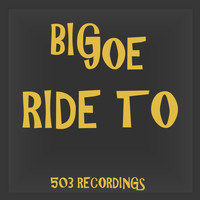 Big Joe - Ride To (Explicit)