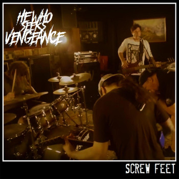 He Who Seeks Vengeance - Screw Feet (Explicit)