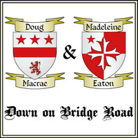 Doug Macrae & Madeleine Eaton - Down on Bridge Road