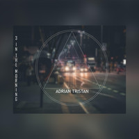 Adrian Tristan - 3 in the Morning