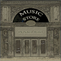 Donald Byrd - Music Store