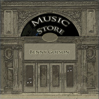 Benny Golson - Music Store