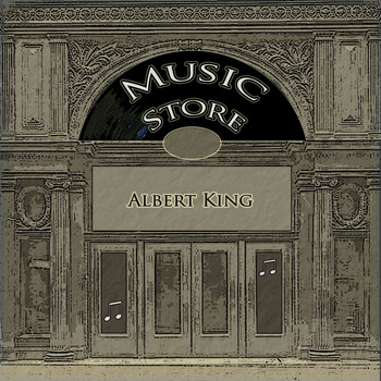 Albert King - Music Store