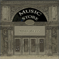 Mary Wells - Music Store