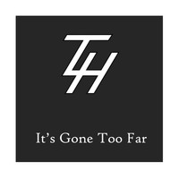 T.L. Harris - It's Gone Too Far
