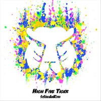 High Five Tiger - Six Songs and a Cover (Explicit)