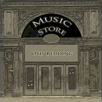 Otis Redding - Music Store