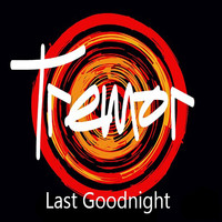Tremor - Last Goodnight