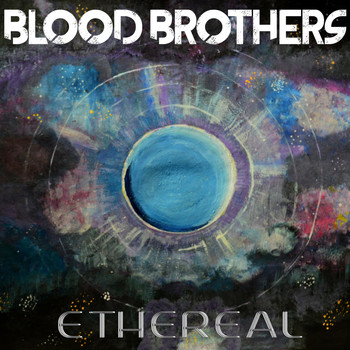 Blood Brothers - Ethereal