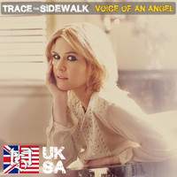 Trace the Sidewalk - Voice of an Angel