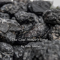 Willie Senator - The Coal Miner's Song