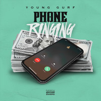 Young Gurf - Phone Ringing (Explicit)