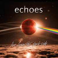 Echoes - Live from the Dark Side (Live [Explicit])