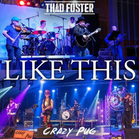 Thad Foster - Like This (feat. Crazy Pug)