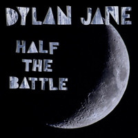 Dylan Jane - Half the Battle
