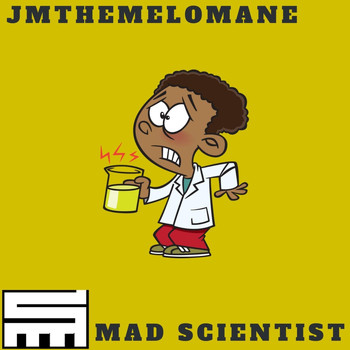 Jmthemelomane - Mad Scientist (Explicit)