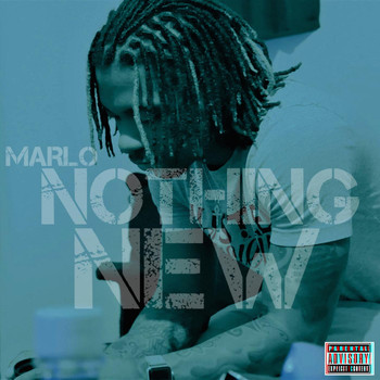Marlo - Nothing New (Explicit)