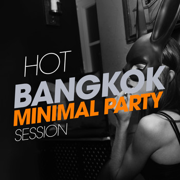 Various Artists - Hot Bangkok Minimal Party Session