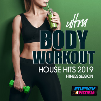 Various Artists - Ultra Body Workout House Hits 2019 Fitness Session