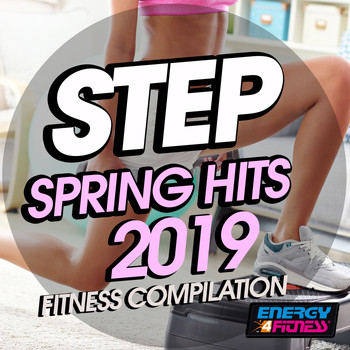 Various Artists - Step Spring Hits 2019 Fitness Compilation (15 Tracks Non-Stop Mixed Compilation for Fitness & Workout - 132 BPM / 32 Count)