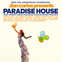 Don Carlos - Don Carlos Presents Paradise House (Irma 30th Anniversary Celebration)