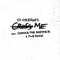 Ed Sheeran - Cross Me (feat. Chance the Rapper & PnB Rock) (Explicit)