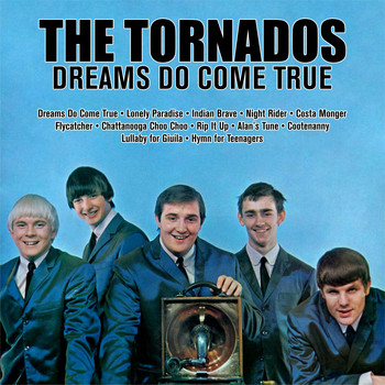The Tornados - Dreams Do Come True