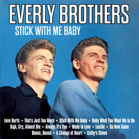 Everly Brothers - Stick With Me Baby : Everly Brothers