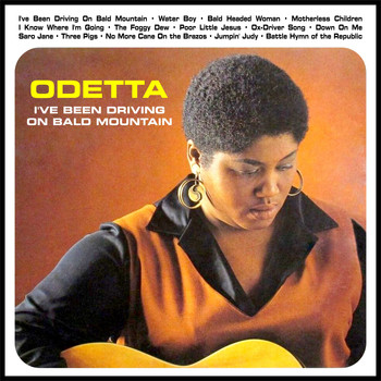 Odetta - I've Been Driving On Bald Mountain