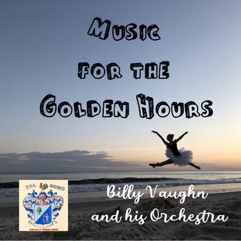 Billy Vaughn - Music for the Golden Hours