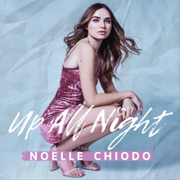 Noelle Chiodo - Up All Night