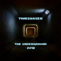 Timechaser - The Underground 2018