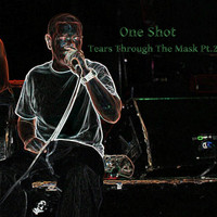 One Shot - Tears Through the Mask, Pt. 2 (Explicit)