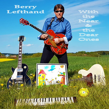 Berry Lefthand - With the Near and the Dear Ones