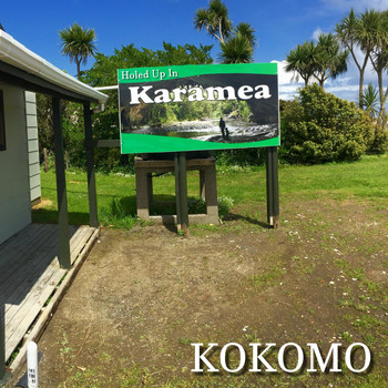Kokomo - Holed up in Karamea